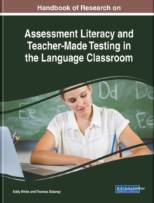 Handbook of Research on Assessment Literacy and Teacher-Made Testing in the Language Classroom, Hardback Book