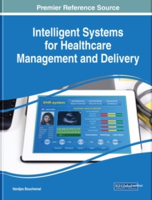 Intelligent Systems for Healthcare Management and Delivery, Hardback Book