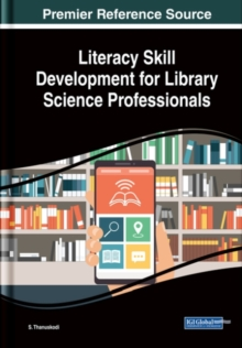 Literacy Skill Development for Library Science Professionals, Hardback Book