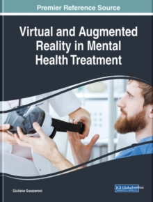 Virtual and Augmented Reality in Mental Health Treatment, Hardback Book
