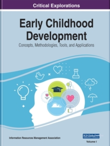 Early Childhood Development : Concepts, Methodologies, Tools, and Applications, Hardback Book
