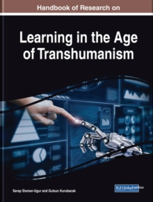 Handbook of Research on Learning in the Age of Transhumanism, Hardback Book