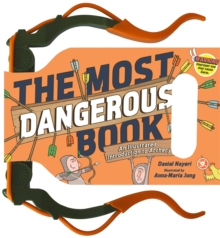 The Most Dangerous Book: Archery : An Illustrated Introduction to Archery, Hardback Book