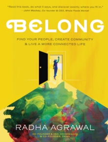 Belong : Find Your People, Create Community, and Live a More Connected Life, Hardback Book