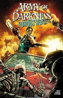 Army of Darkness: Furious Road, Paperback / softback Book