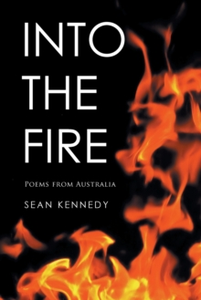 Into the Fire : Poems from Australia, Paperback / softback Book