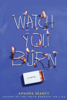 Watch You Burn, Hardback Book