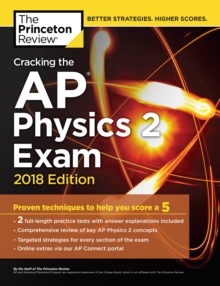 Cracking the AP Physics 2 Exam, 2018 Edition, Paperback / softback Book