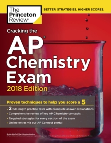 Cracking the AP Chemistry Exam, 2018 Edition : Proven Techniques to Help You Score a 5, EPUB eBook