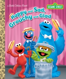 Happy and Sad, Grouchy and Glad, Hardback Book