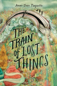 The Train of Lost Things, Hardback Book