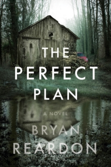 The Perfect Plan : A Novel, Hardback Book