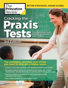 Cracking the Praxis Tests (Core Academic Skills + Subject Assessments + PLT  Exams), 3rd Edition, EPUB eBook