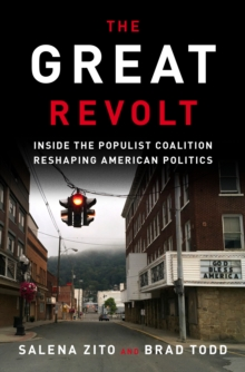 Great Revolt : Inside the Populist Coalition Reshaping American Politics, Hardback Book
