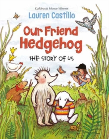 Our Friend Hedgehog : The Story of Us, Hardback Book