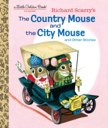Richard Scarry's The Country Mouse and the City Mouse, Hardback Book