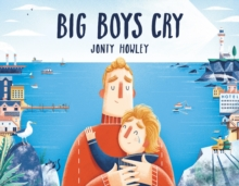 Big Boys Cry, Hardback Book