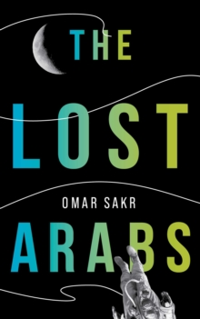 The Lost Arabs, Paperback / softback Book
