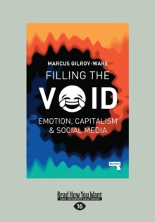 Filling the Void : Emotion, Capitalism and Social Media, Paperback Book