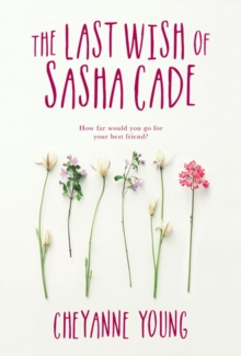 The Last Wish Of Sasha Cade, Paperback / softback Book