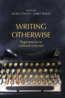 Writing Otherwise : Experiments in Cultural Criticism, Paperback / softback Book