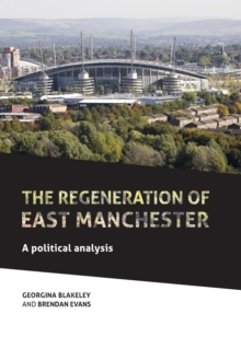 The Regeneration of East Manchester : A Political Analysis, Paperback / softback Book