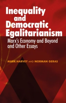 Inequality and Democratic Egalitarianism : 'Marx's Economy and Beyond' and Other Essays, Hardback Book