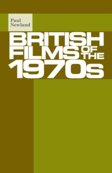 British Films of the 1970s, Paperback / softback Book