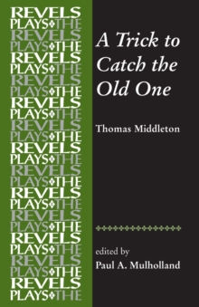 A Trick to Catch the Old One : By Thomas Middleton, Paperback / softback Book