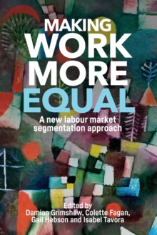 Making Work More Equal : A New Labour Market Segmentation Approach, Paperback / softback Book