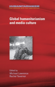 Global Humanitarianism and Media Culture, Hardback Book