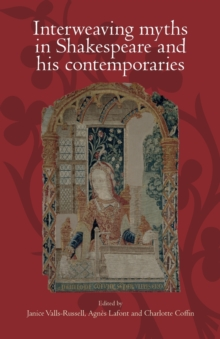 Interweaving Myths in Shakespeare and His Contemporaries, Paperback / softback Book