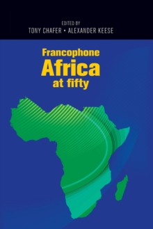 Francophone Africa at Fifty, Paperback / softback Book