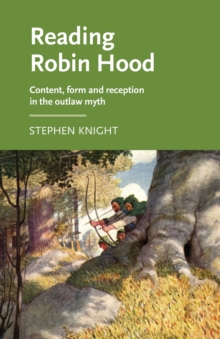 Reading Robin Hood : Content, Form and Reception in the Outlaw Myth, Paperback / softback Book