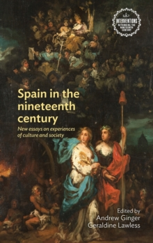 Spain in the Nineteenth Century : New Essays on Experiences of Culture and Society, Hardback Book