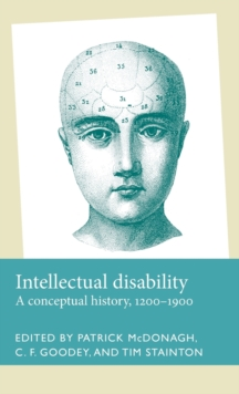 Intellectual Disability : A Conceptual History, 1200-1900, Hardback Book