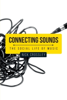 Connecting Sounds : The Social Life of Music, Paperback / softback Book