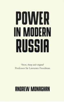 Power in Modern Russia : Strategy and Mobilisation, Paperback / softback Book