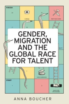 Gender, Migration and the Global Race for Talent, Paperback / softback Book