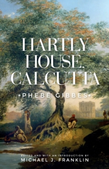 Hartly House, Calcutta : Phebe Gibbes, Paperback / softback Book