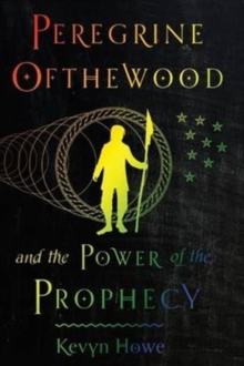 Peregrine Ofthewood and the Power of the Prophecy, Paperback / softback Book