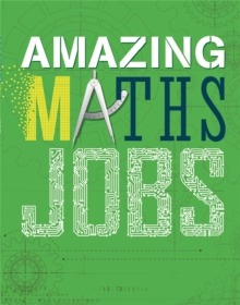 Amazing Jobs: Amazing Jobs: Maths, Paperback / softback Book