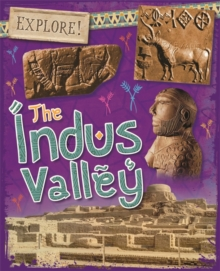Explore!: The Indus Valley, Hardback Book