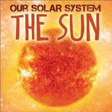 Our Solar System: The Sun, Hardback Book
