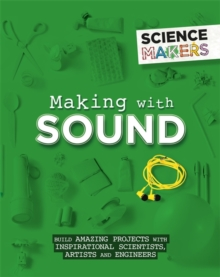 Science Makers: Making with Sound, Paperback / softback Book