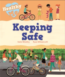 Healthy Me: Keeping Safe, Paperback / softback Book
