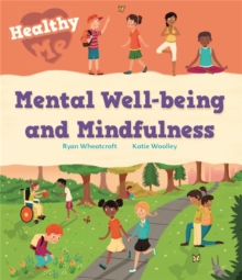 Healthy Me: Mental Well-being and Mindfulness, Paperback / softback Book