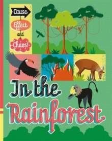 Cause, Effect and Chaos!: In the Rainforest, Paperback / softback Book
