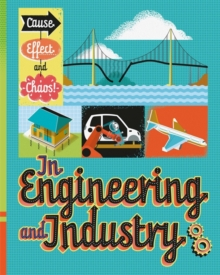 Cause, Effect and Chaos!: In Engineering and Industry, Paperback / softback Book