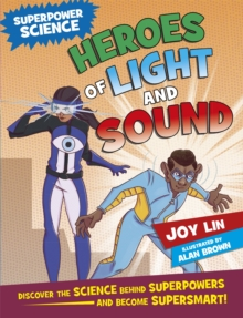 Superpower Science: Heroes of Light and Sound, Hardback Book